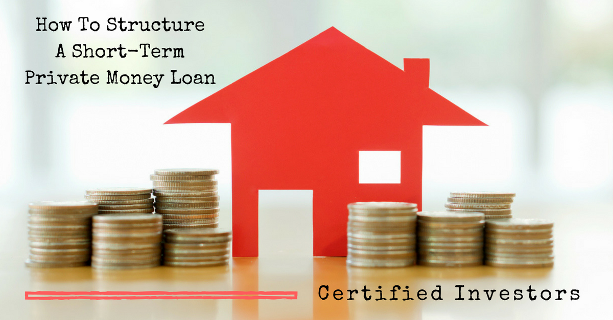 How To Structure A Short-Term Private Money Loan